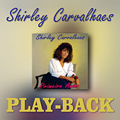 Primeiro Amor (Playback) by Shirley Carvalhaes