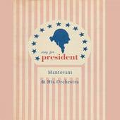 Sing For President von Mantovani & His Orchestra