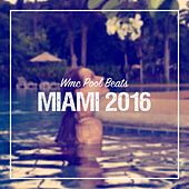 WMC Pool Beats Miami 2016 by Various Artists