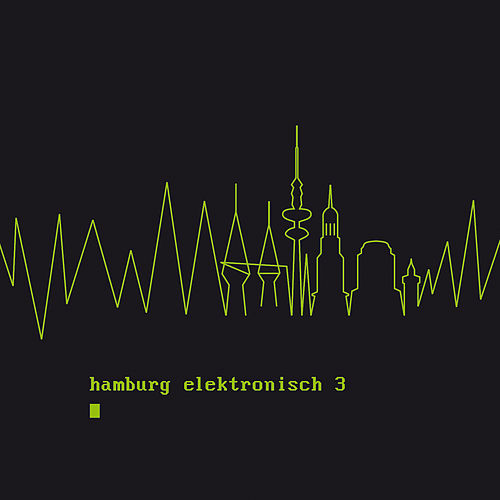 Hamburg Elektronisch 3 by Various Artists