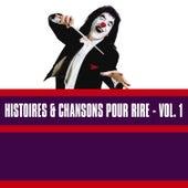 Histoires & Chansons Pour Rire, Vol. 1 by Various Artists