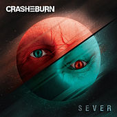 Sever by Crash and Burn