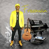 Mangoma Ihobho (Punchline Entertainment Presents) by Freeman