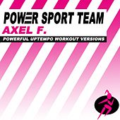 Axel F. (Powerful Uptempo Cardio, Fitness, Crossfit & Aerobics Workout Versions) by Power Sport Team
