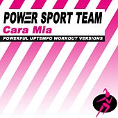 Cara Mia (Powerful Uptempo Cardio, Fitness, Crossfit & Aerobics Workout Versions) by Power Sport Team