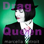 Drag Queen (The Single and Remixes) by Marcella Detroit