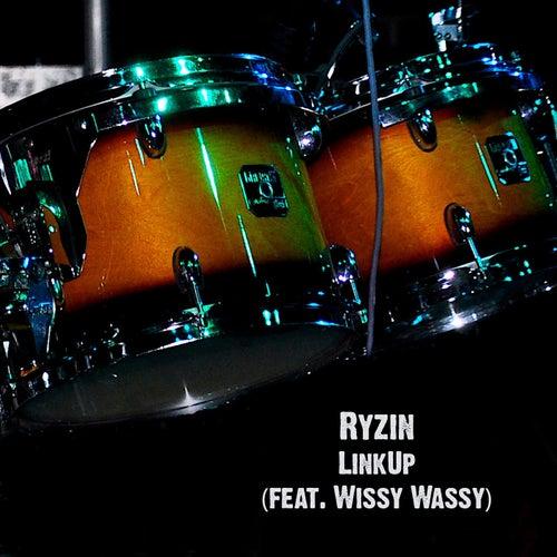 LinkUp (feat. Wissy Wassy) by Ryzin