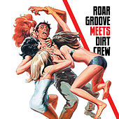 Roar Groove meets Dirt Crew Recordings de The Revenge