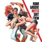 Roar Groove meets Dirt Crew Recordings de The Revenge