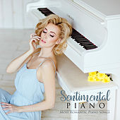 Sentimental Piano: Most Romantic Piano Songs de Various Artists