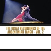The Great Recordings of the Argentinian Tango, Vol. 2 de Various Artists