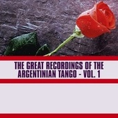The Great Recordings of the Argentinian Tango, Vol. 1 de Various Artists