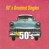 50's Greatest Singles: The 50's von Various Artists