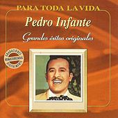 Grandes Éxitos Originales by Pedro Infante