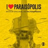 I Love Paraisópolis - Trilha Original de Victor Pozas de Various Artists