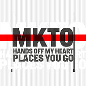 Hands off My Heart / Places You Go von MKTO