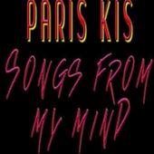 Songs from My Mind von Paris Kis