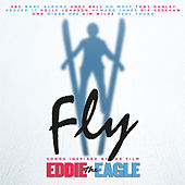 Fly (Songs Inspired By The Film: Eddie The Eagle) de Various Artists