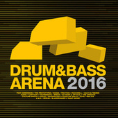 Drum & Bass Arena 2016 van Various Artists