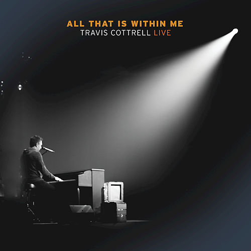 All That Is Within Me by Travis Cottrell