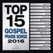 Top 15 Gospel Praise Songs 2016 by Maranatha! Gospel