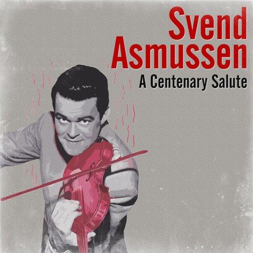 A Centenary Salute by Svend Asmussen