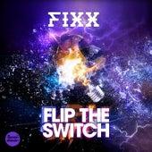 Flip The Switch by DJ Fixx