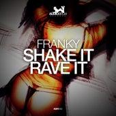 Shake It Rave It de Franky