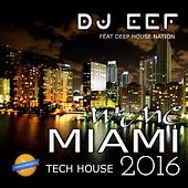 WMC Miami Tech House 2016 de DJ Eef
