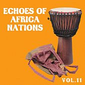 Echoes of African Nations, Vol. 11 by Various Artists