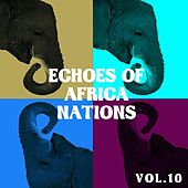 Echoes of African Nations, Vol. 10 de Various Artists