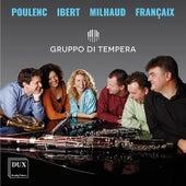 Poulenc, Ibert, Milhaud & Françaix: Chamber Works for Winds de Gruppo di Tempera