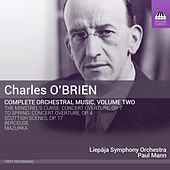 O'Brien: Complete Orchestral Music, Vol. 2 von Liepāja Symphony Orchestra