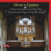 Advent to Epiphany by Alexander Eadon