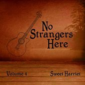 No Strangers Here, Vol. 4 by Sweet Harriet