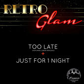 Too Late / Just for 1 Night (Remix) by Retro Glam