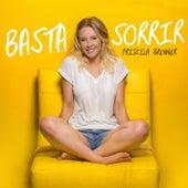 Basta Sorrir by Priscila Brenner