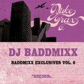 Baddmixx Exclusives Vol.6 by DJ Baddmixx
