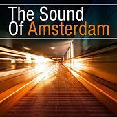 The Sound Of Amsterdam von Various Artists