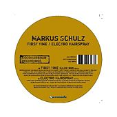 First Time / Electro Hairspray by Markus Schulz