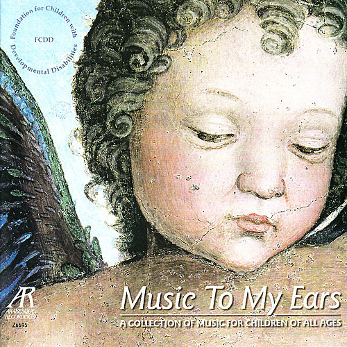 Music To My Ears, A Collection of Music for Children of All Ages - Fauré, Chopin, Saint-Saëns, Schumann, Borodin, Bach, etc by Various Artists