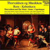 Thorvaldsen and The Music - Rome - Copenhagen by Inger Dam-Jensen