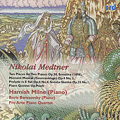 Medtner: Piano Quintet, Etc. by Hamish Milne