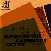 Gunther Schuller: Impromptus & Cadenzas' Octet di The Chamber Music Society Of Lincoln Center