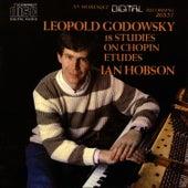 Leopold Godowsky: 18 Studies On Chopin Etudes by Ian Hobson