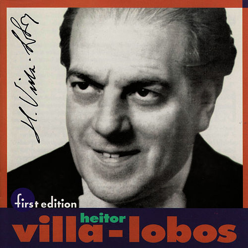 Villa-Lobos: Erosion (Erosao) The Origin of the Amazon River (Sorimao u Ipirungaua) / Dawn In a Tropical Forest (Alvorada Na Flo by Louisville Orchestra