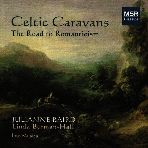 Celtic Caravans - The Road To Romanticisim by Julianne Baird