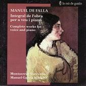 Falla: Complete Works for Voice and Piano by Montserrat Torruella