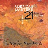 American Masters For The 21st Century by Society For New Music