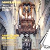 Orgelmusik Des 17. - 19. Jahrhunderts / Century by Hans Helmut Tillmanns